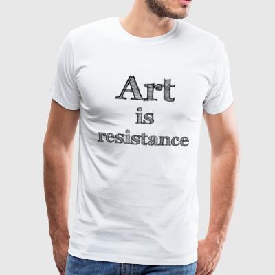 Art is Resistance 2 - Men's Premium T-Shirt