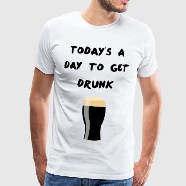 Today's a day to get drunk - Men's Premium T-Shirt