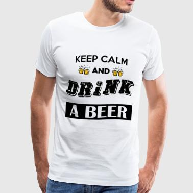 Keep calm and drink a beer (black font) - Maglietta Premium da uomo
