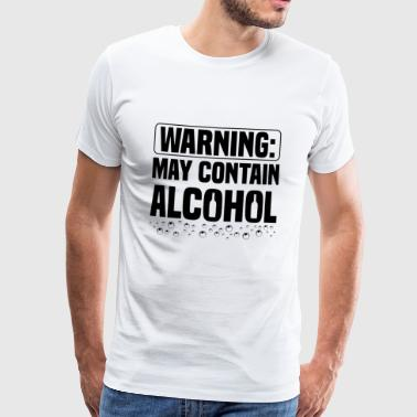 BEER: Warning - May Contain Alcohol - Männer Premium T-Shirt