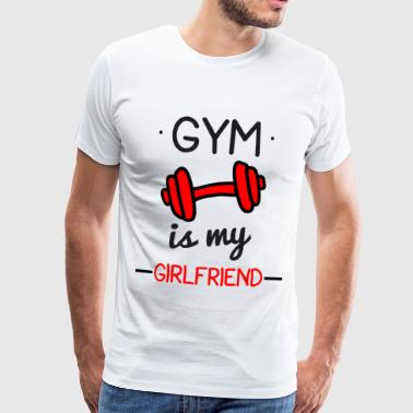 Gym is my girlfriend: Bodybuilding, bodybuilding - Men's Premium T-Shirt