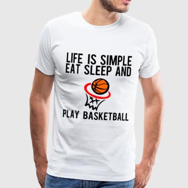 life is simple eat sleep and play basketball - Men's Premium T-Shirt