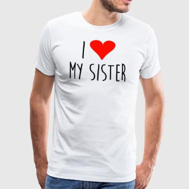 I love my sister - Men's Premium T-Shirt