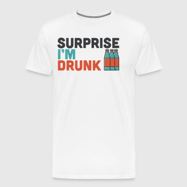 Surprise I'm Drunk Drinking Fourth Of July Gift - Men's Premium T-Shirt