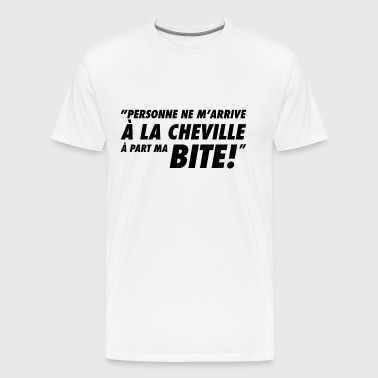 à part ma bite - T-shirt Premium Homme
