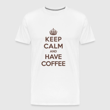 Keep calm and have coffee - T-shirt Premium Homme