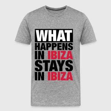 What Happens in Ibiza Stays in ibiza - Männer Premium T-Shirt