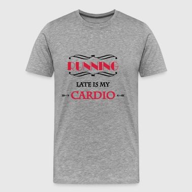 Running late is my cardio - Premium T-skjorte for menn