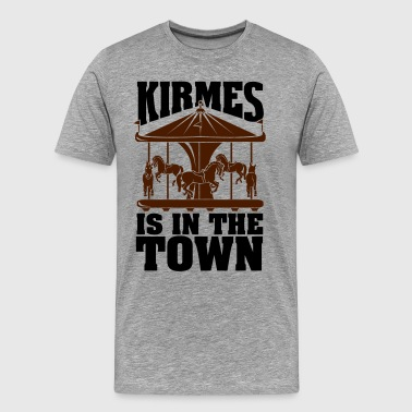 Kirmes is in the Town - Herre premium T-shirt