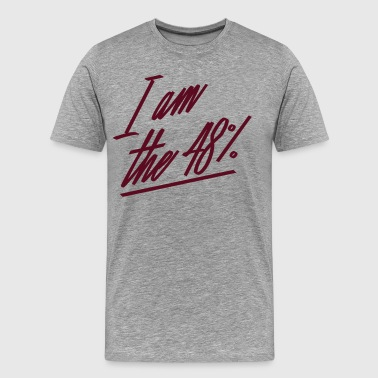 I am the 48% - Men's Premium T-Shirt