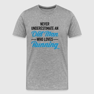 Never Underestimate An Old Man Who Loves Running - Mannen Premium T-shirt