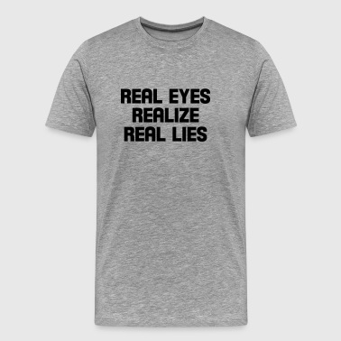 real eyes realize real lies - Camiseta premium hombre
