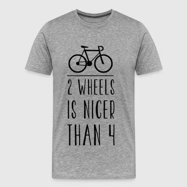 FIXED GEAR: 2 WHEELS IS NICER - Männer Premium T-Shirt