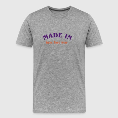 made in - Männer Premium T-Shirt