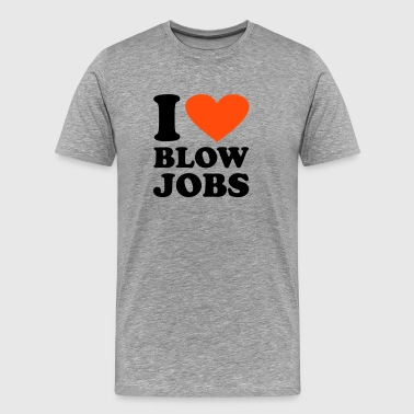 I love Blowjobs - T-shirt Premium Homme