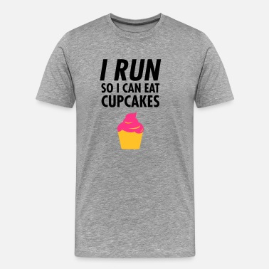 Grappige Sportkleding I Run - So I Can Eat Cupcakes - Mannen Premium T-shirt