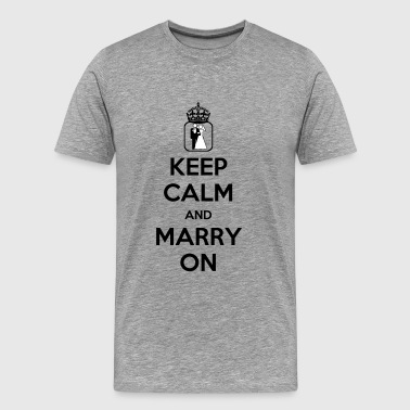 Keep Calm and Marry On - Men's Premium T-Shirt