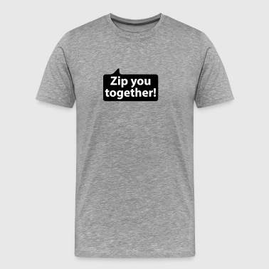 Zip you together | german phrases - Mannen Premium T-shirt