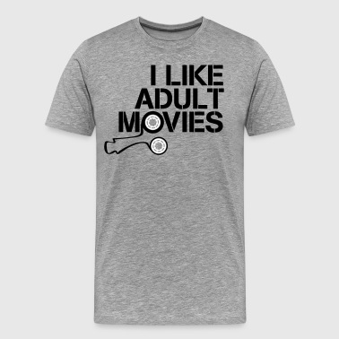 i like adult movies - Men's Premium T-Shirt