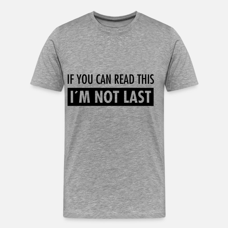 Funny Running T-Shirts - If You Can Read This - I´m Not Last - Men's Premium T-Shirt heather grey