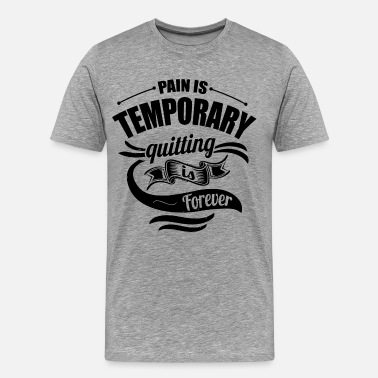 Pain Gym Pain Gym Sports Quotes - Men's Premium T-Shirt