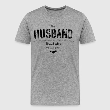 My husband does it better - Männer Premium T-Shirt