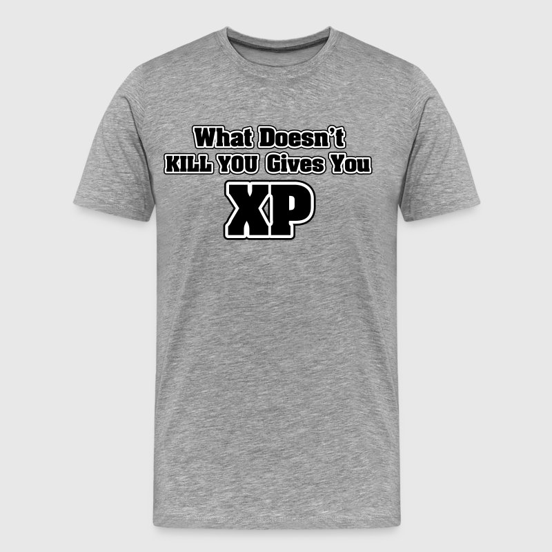 What doesn't kill you gives you XP - Camiseta premium hombre