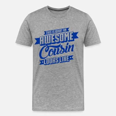 Awesome Cousin Awesome Cousin Looks Like - Men's Premium T-Shirt