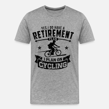 Plan Cycling Retirement - Men's Premium T-Shirt