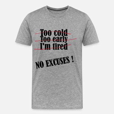 Call Fran No Excuses - Männer Premium T-Shirt
