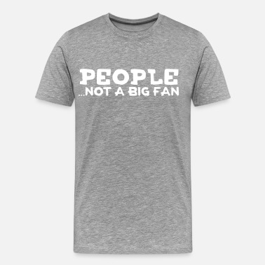 Introvert People...Not A Big Fan - Men's Premium T-Shirt