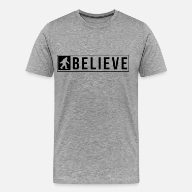 Sasquatch Sasquatch Believe - Men's Premium T-Shirt