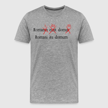 Movie Quote Romans Go Home - Men's Premium T-Shirt