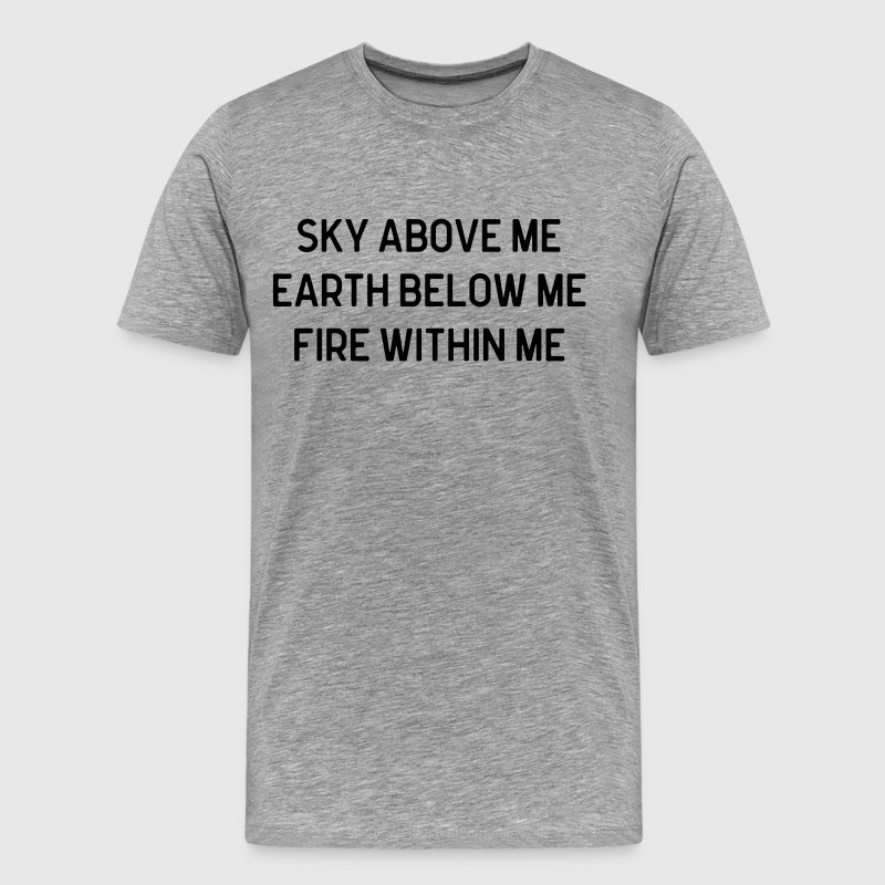 Sky Above Me Quote - Men's Premium T-Shirt
