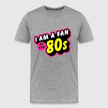 80s fan of the 80s - T-shirt Premium Homme