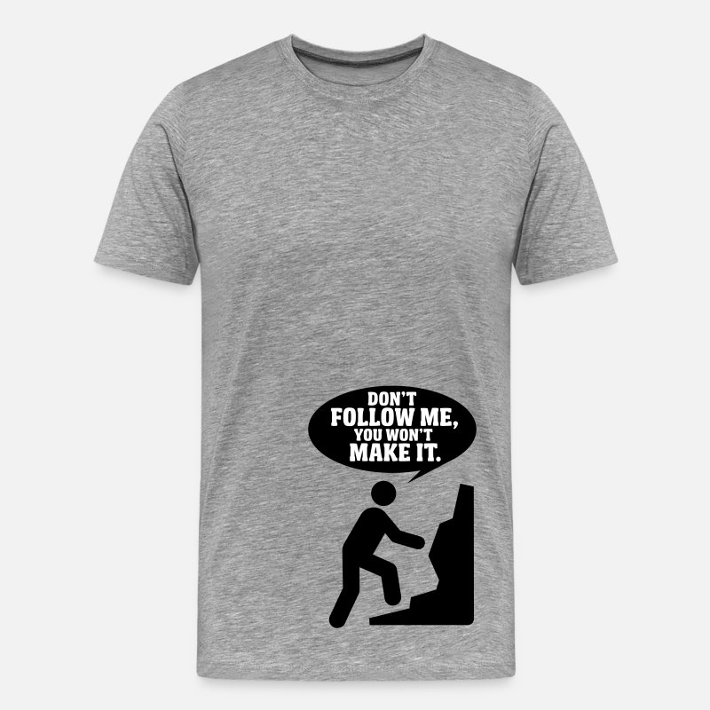 Hiking T-Shirts - Hiking: don't follow me, you won't make it - Men's Premium T-Shirt heather grey