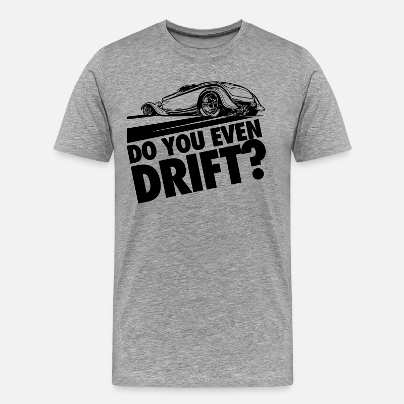 Citations T-shirts - Do you even drift? - T-shirt premium Homme gris chiné