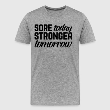 Stronger Tomorrow Gym Quote - Mannen Premium T-shirt