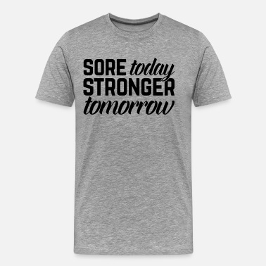 Funny Gym Stronger Tomorrow Gym Quote - Mannen Premium T-shirt