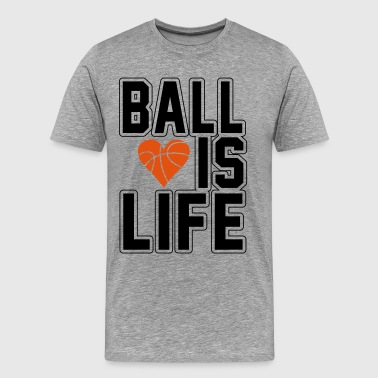 Basketball is life - T-shirt Premium Homme