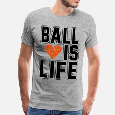 Basketball-is-life Basketball is life - Camiseta premium hombre