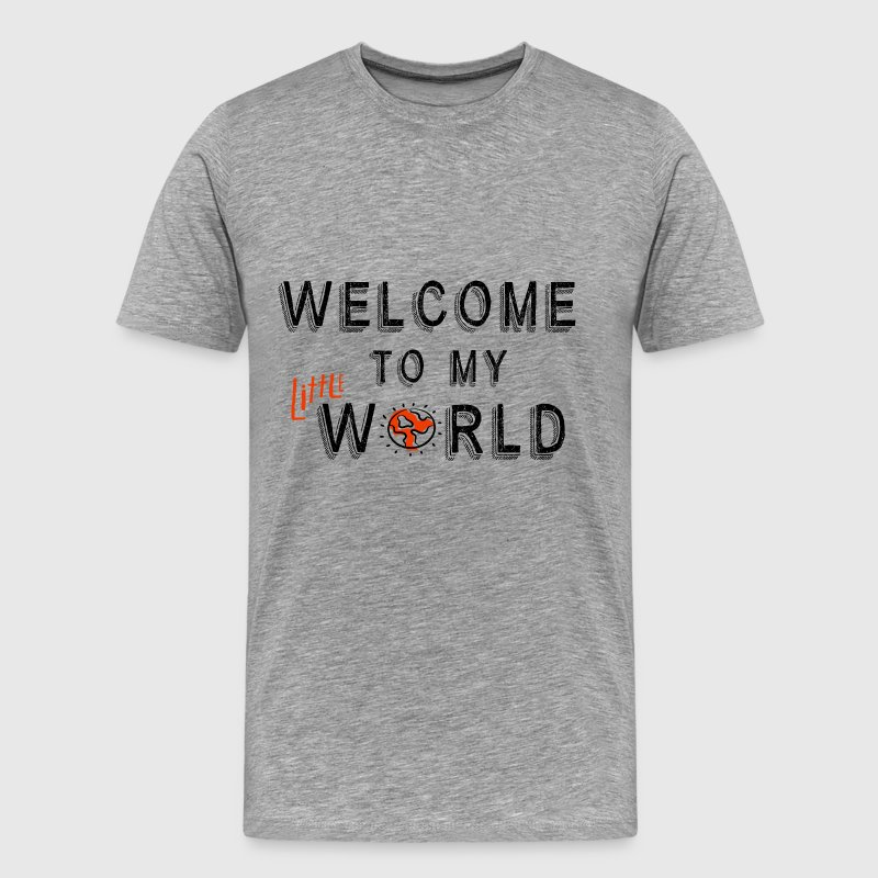 Welcome to my little world - Men's Premium T-Shirt