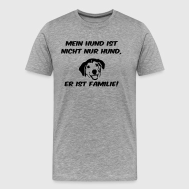 My dog ​​is not only dog ​​he is family black - Men's Premium T-Shirt