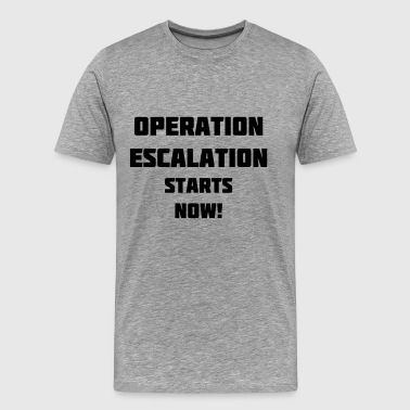 Operation Operation Escalation - Männer Premium T-Shirt
