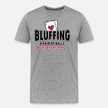 Funny Poker Bluffing - a pair of balls beats everything - Men's Premium T-Shirt