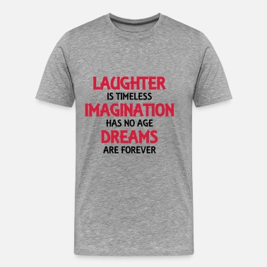 Laughter Laughter is timeless - Men's Premium T-Shirt