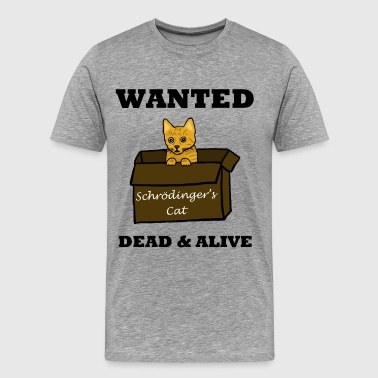 Wanted Dead and Alive! - Men's Premium T-Shirt