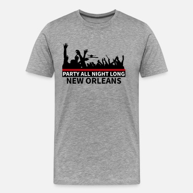 New Orleans NEW ORLEANS - Party All Night Long - Miesten premium t-paita