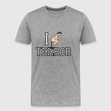 I Shit on Terror - Männer Premium T-Shirt