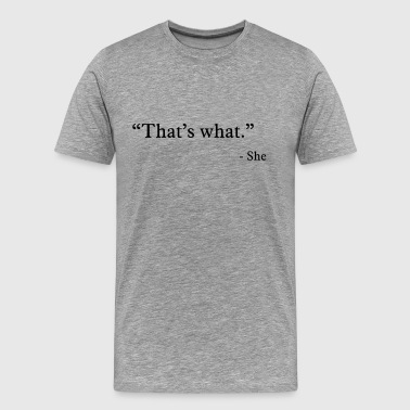 Citas that's what she said - Camiseta premium hombre